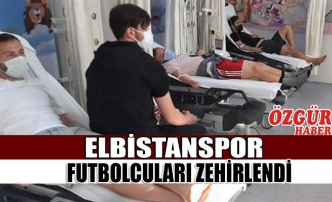 Elbistanspor Futbolcuları Zehirlendi