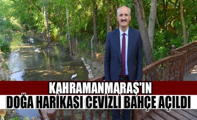 Kahramanmaraş'ın Doğa Harikası Cevizli Bahçe Açıldı