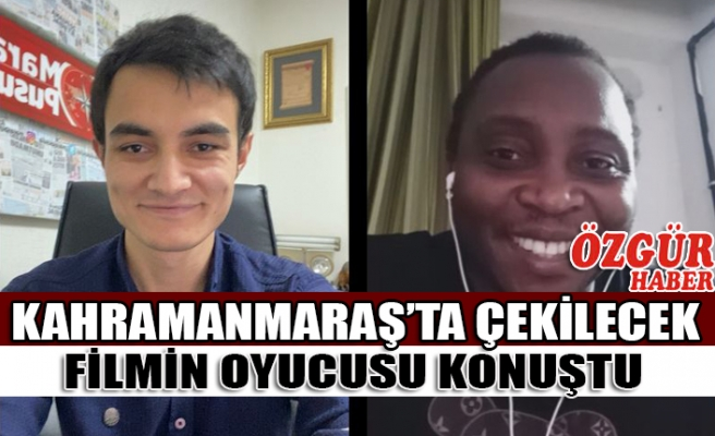 Kahramanmaraş'ta Çekilecek Filmin Oyucusu Konuştu