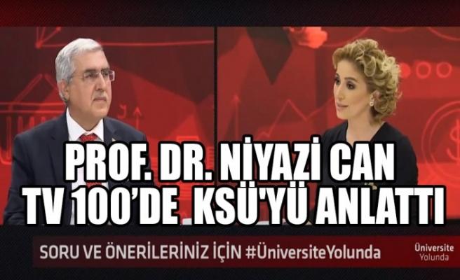 Prof. Dr. Niyazi Can TV 100'de  KSÜ'yü Anlattı