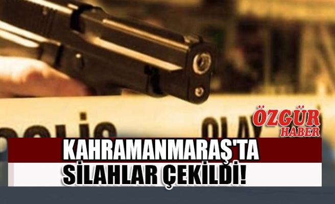 Kahramanmaraş'ta Silahlar Çekildi : 4 Kişi Yaralandı