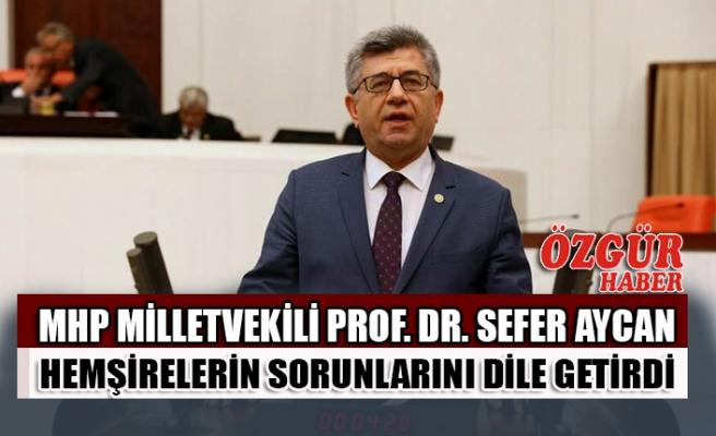 MHP Milletvekili Prof. Dr. Sefer Aycan Hemşirelerin Sorunlarını Dile Getirdi