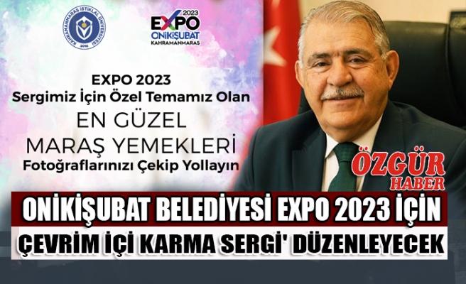 Onikişubat Belediyesi EXPO 2023 İçin Çevrim İçi Karma Sergi Düzenleyecek