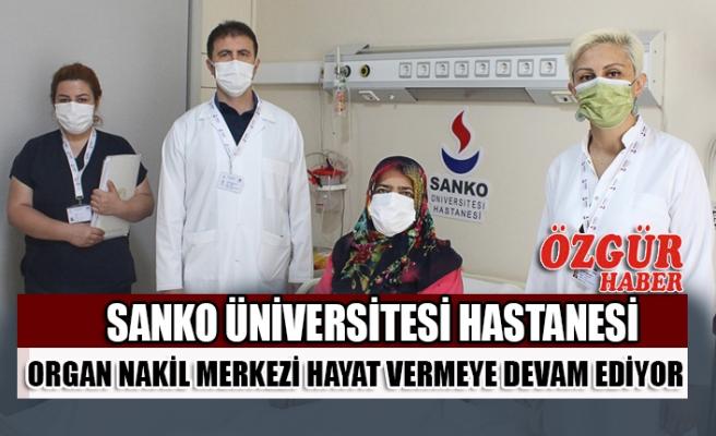 SANKO Üniversitesi Hastanesi Organ Nakil Merkezi Hayat Vermeye Devam Ediyor