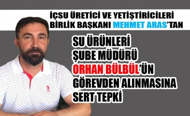 Su Ürünleri Şube Müdürü Orhan Bülbül'ün Görevden Alınmasına Tepki