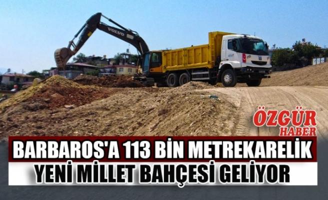Barbaros'a 113 Bin Metrekarelik Yeni Millet Bahçesi Geliyor