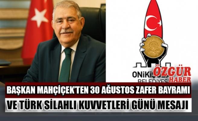 Başkan Mahçiçek'ten 30 Ağustos Zafer Bayramı ve Türk Silahlı Kuvvetleri Günü Mesajı