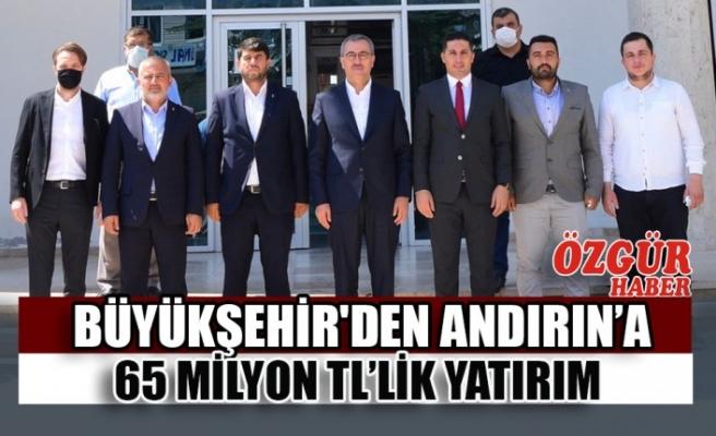 Büyükşehir'den Andırın'a 65 Milyon TL'lik Yatırım