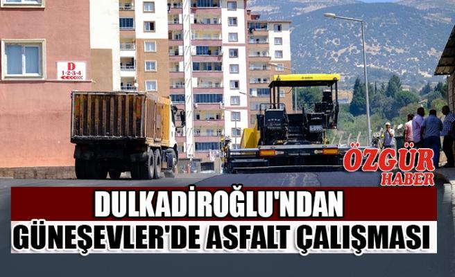 Dulkadiroğlu'ndan Güneşevler'de Asfalt Çalışması