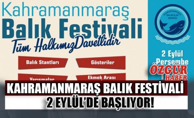 Kahramanmaraş Balık Festivali 2 Eylül'de Başlıyor!