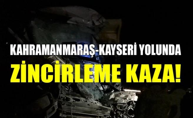 Kahramanmaraş-Kayseri Yolunda Zincirleme Kaza! 1 Ölü,3 Yaralı