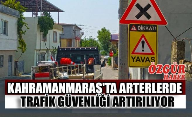 Kahramanmaraş'ta Arterlerde Trafik Güvenliği Artırılıyor