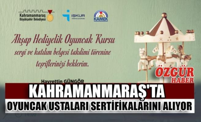 Kahramanmaraş'ta Oyuncak Ustaları Sertifikalarını Alıyor