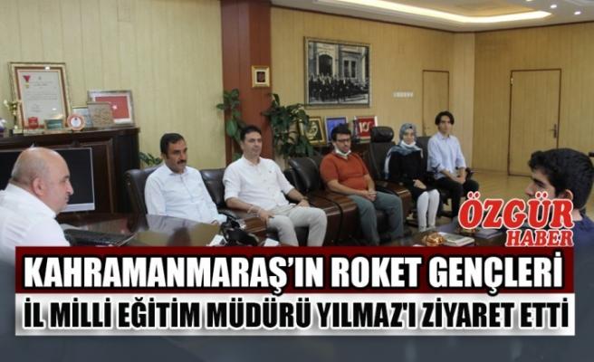 Kahramanmaraş'ın Roket Gençleri İl Milli Eğitim Müdürü Yılmaz'ı Ziyaret Etti