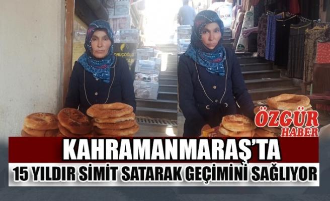 Kahramanmaraş'ta 15 Yıldır Simit Satarak Geçimini Sağlıyor