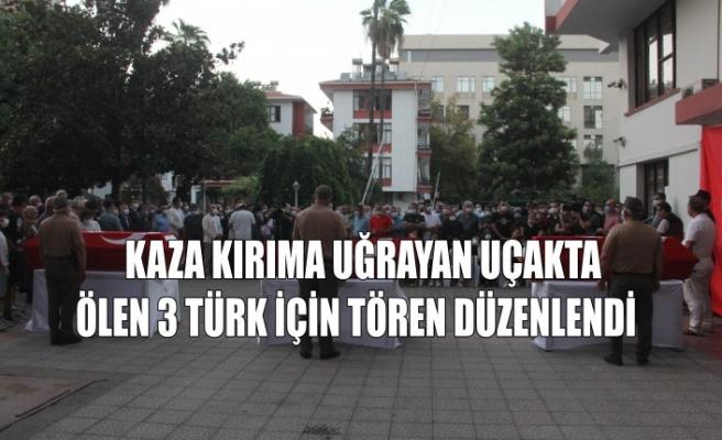 Kaza Kırıma Uğrayan Uçakta Ölen 3 Türk İçin Tören Düzenlendi