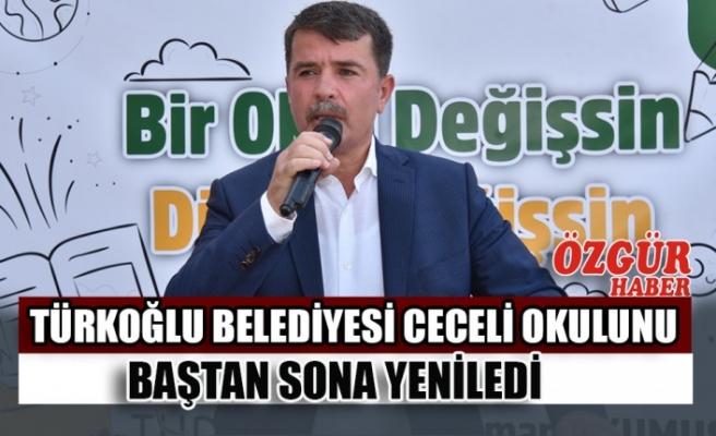 Türkoğlu Belediyesi Ceceli Okulunu Baştan Sona Yeniledi