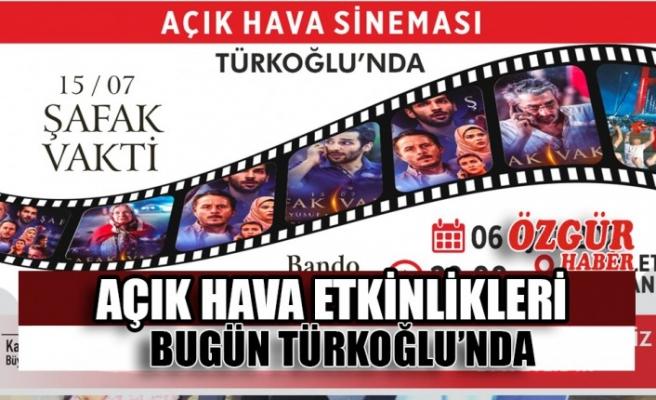 Açık Hava Etkinlikleri Bugün Türkoğlu'nda