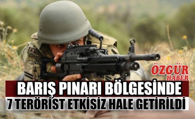 Barış Pınarı Bölgesinde 7 Terörist Etkisiz Hale Getirildi