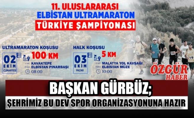 Başkan Gürbüz; Şehrimiz Bu Dev Spor Organizasyonuna Hazır