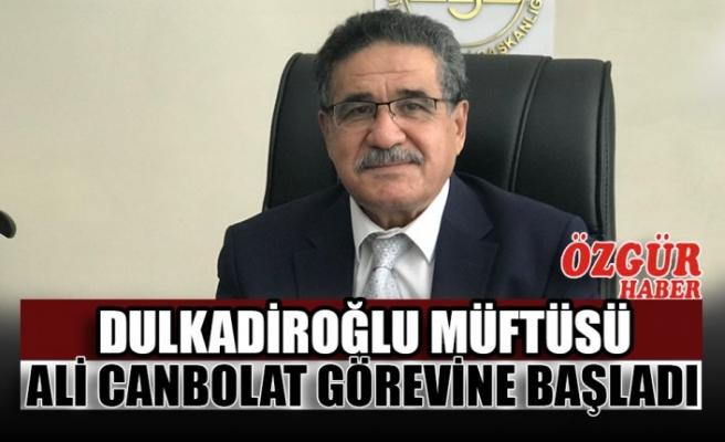 Dulkadiroğlu Müftüsü Ali Canbolat Görevine Başladı