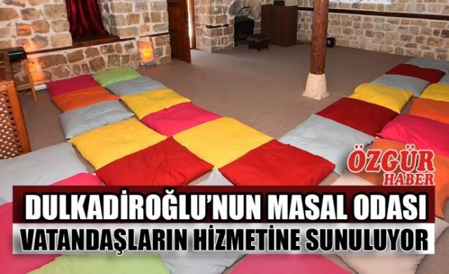 Dulkadiroğlu'nun Masal Odası Vatandaşların Hizmetine Sunuluyor