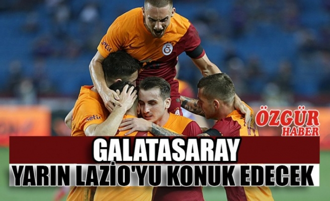 Galatasaray Yarın Lazio'yu Konuk Edecek