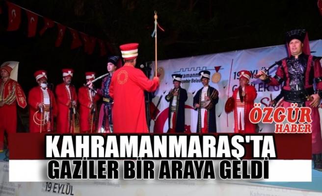 Kahramanmaraş'ta Gaziler Bir Araya Geldi