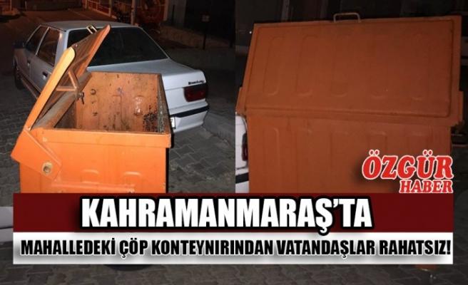 Kahramanmaraş'ta Mahalledeki Çöp Konteynırından Vatandaşlar Rahatsız!