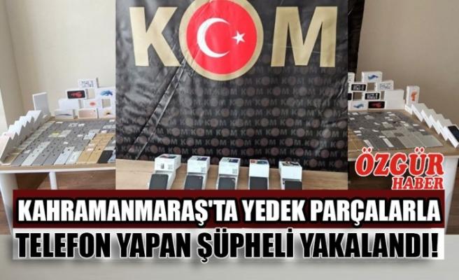 Kahramanmaraş'ta Yedek Parçalarla Telefon Yapan Şüpheli Yakalandı!