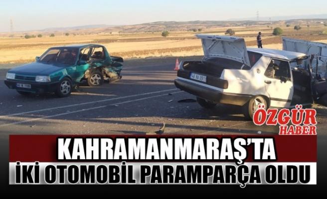Kahramanmaraş'ta İki Otomobil Paramparça Oldu