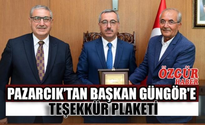 Pazarcık'tan Başkan Güngör'e Teşekkür Plaketi