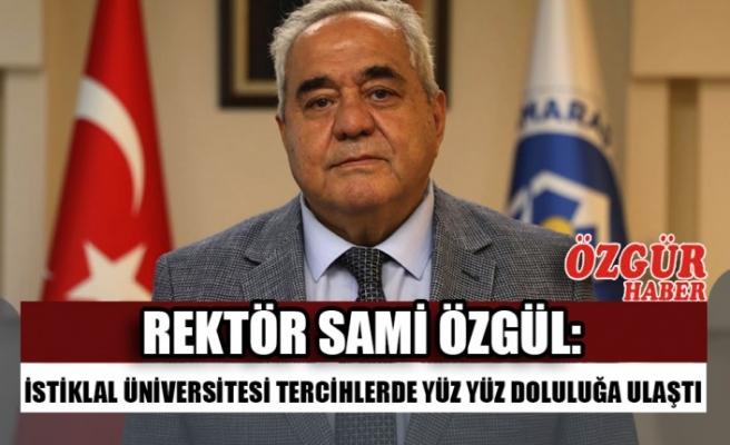 Rektör Sami Özgül: İstiklal Üniversitesi Tercihlerde Yüz Yüz Doluluğa Ulaştı
