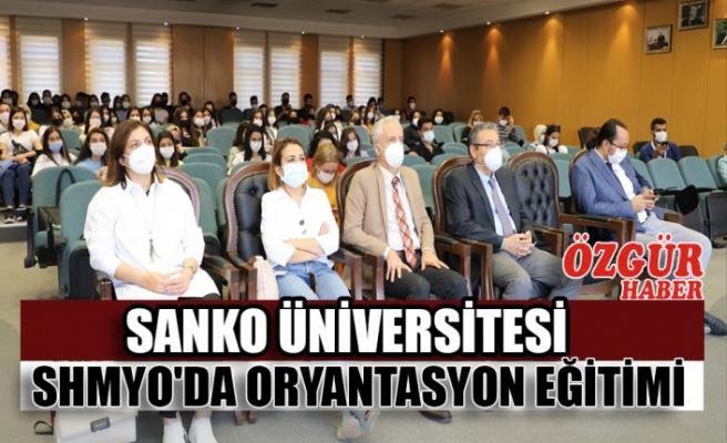 SANKO Üniversitesi SHMYO'da Oryantasyon Eğitimi