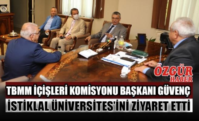 TBMM İçişleri Komisyonu Başkanı Güvenç İstiklal Üniversites'ini Ziyaret Etti
