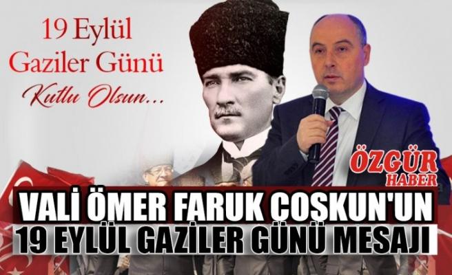 Vali Ömer Faruk Coşkun'un 19 Eylül Gaziler Günü Mesajı
