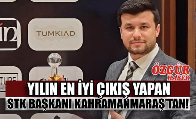 Yılın En İyi Çıkış Yapan STK Başkanı Kahramanmaraş'tan!