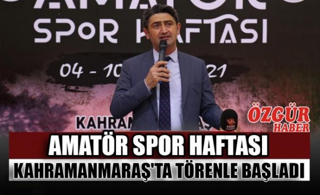 Amatör Spor Haftası Kahramanmaraş'ta Törenle Başladı