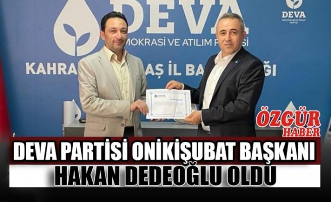 Deva Partisi Onikişubat Başkanı Hakan Dedeoğlu Oldu