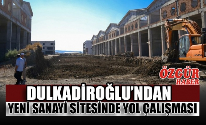 Dulkadiroğlu'ndan Yeni Sanayi Sitesinde Yol Çalışması