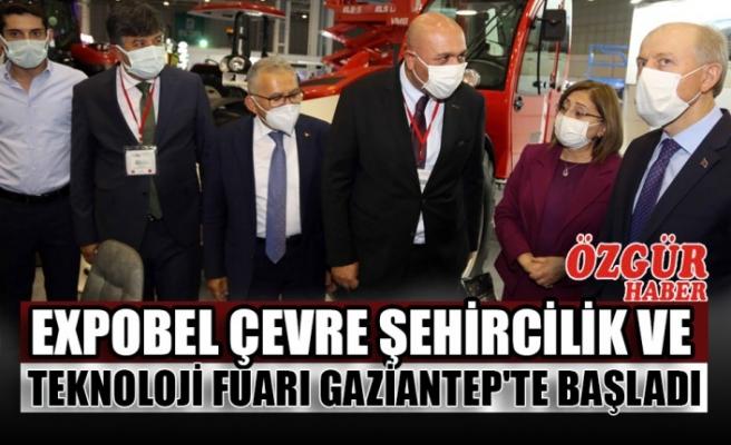 EXPOBEL Çevre Şehircilik ve Teknoloji Fuarı Gaziantep'te Başladı