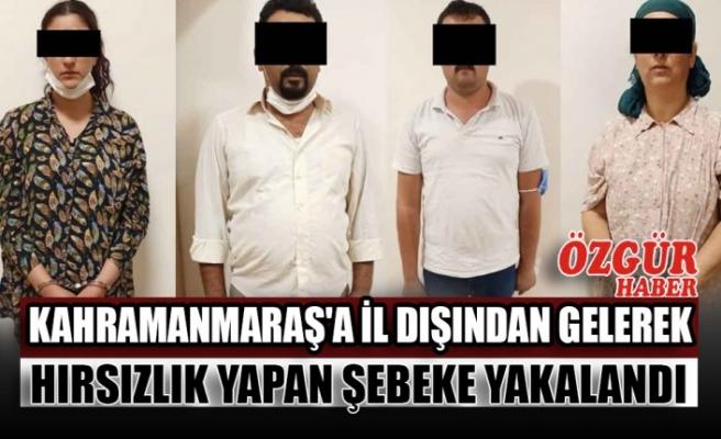 Kahramanmaraş'a İl Dışından Gelerek Hırsızlık Yapan Şebeke Yakalandı