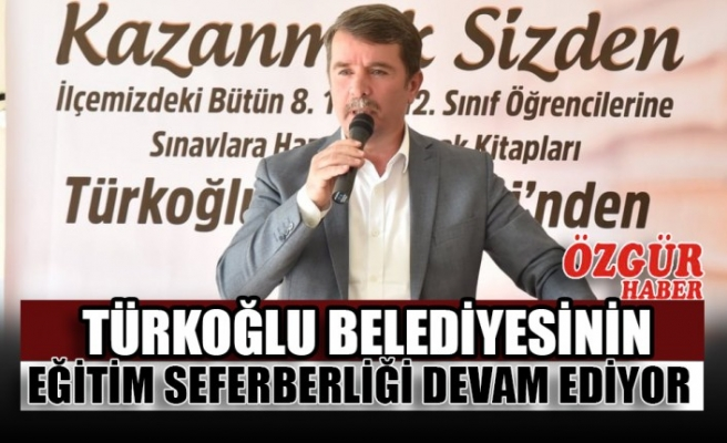 Türkoğlu Belediyesinin Eğitim Seferberliği Devam Ediyor