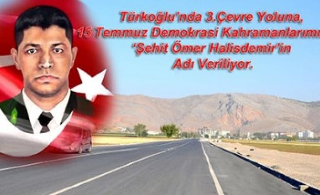 Ömer Halis Demir'in İsmi Türkoğlu'nda Yaşatılacak