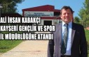 Kabakçı Kayseri'ye Atandı