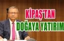 Kipaş Holding, 500 Bin Fidanı Toprakla Buluşturacak
