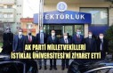 AK Parti Milletvekilleri İstiklal Üniversitesi'ni...