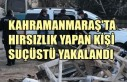 Kahramanmaraş'ta Hırsızlık Yapan Kişi Suçüstü...