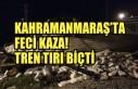 Kahramanmaraş'ta Feci Kaza! Tren Tırı Biçti