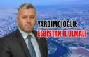 Yardımcıoğlu: Elbistan İl Olmalı